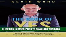 [Free Read] The Book of YES: The Ultimate Real Estate Agent Conversation Guide Full Online