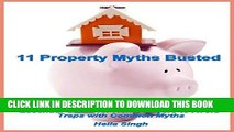 [Free Read] 11 Property Myths Busted: Essential Guide for Home Buyers to Avoid Traps with Common