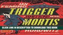 Read Now Trigger Mortis: A James Bond Novel (James Bond Novels (Paperback)) PDF Online