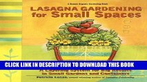 Read Now Lasagna Gardening for Small Spaces: A Layering System for Big Results in Small Gardens