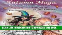 [Read] Ebook Autumn Magic Grayscale Coloring Book  Autumn Fairies, Witches, and More! New Version