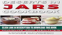 [Read] PDF Desserts in Jars Cookbook: Quick and Easy Mason Jar Recipes New Version