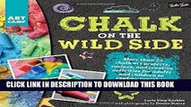 [New] Ebook Chalk on the Wild Side: More than 25 chalk art projects, recipes, and creative