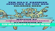 [Read] Ebook Ten Silly Zombies Jumping on the Bed Coloring Book New Version