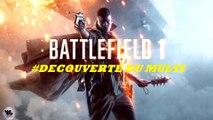 Gameplay FR | BATTLEFIELD 1 : Présentation et Gameplay du Multijoueur [GAMEPLAY]