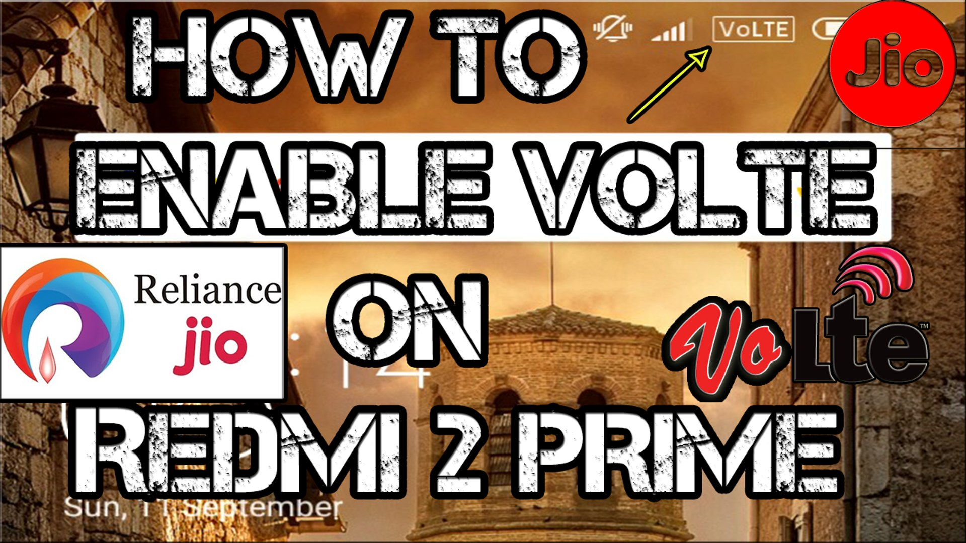 How to Enable VoLTE on Redmi 2 Prime ( Jio 4G ) 100% working