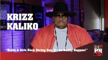 Krizz Kaliko - Broke A Girls Back During Sex, It Can Really Happen! (247HH Wild Tour Stories) (247HH Exclusive)