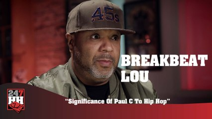 BreakBeat Lou - Significance Of Paul C McKasty To Hip Hop (247HH Exclusive)  (247HH Exclusive)