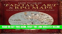 [READ] EBOOK How to Draw Fantasy Art and RPG Maps: Step by Step Cartography for Gamers and Fans