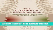 [New] Ebook The Low-Back Repair Manual: 5 Lessons for Finally Taking Control of Your Low-Back Pain