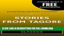 [Free Read] Stories from Tagore: By Rabindranath Tagore - Illustrated (Comes with a Free