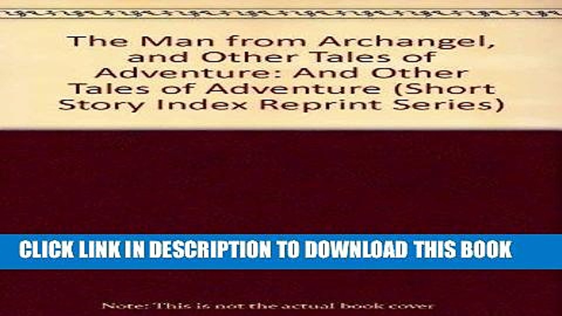 [Free Read] The Man from Archangel, and Other Tales of Adventure: And Other Tales of Adventure