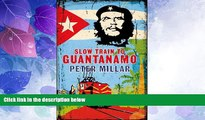 Enjoyed Read Slow Train to Guantanamo: A Rail Odyssey Through Cuba in the Last Days of the Castros