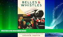 Enjoyed Read Belles and Whistles: Journeys Through Time on Britain s Trains