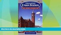 Enjoyed Read Indianapolis Union Station