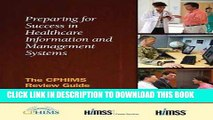 [Free Read] Preparing for Success in Healthcare Information and Management Systems: The CPHIMS