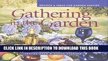 Read Now Gathering in the Garden: Recipes and Ideas for Garden Parties (Capital Lifestyles)