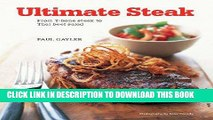 Read Now Ultimate Steak: From T-bone Steak to Thai Beef Salad Download Online