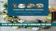 [DOWNLOAD] PDF 1000 Jewelry Inspirations (mini): Beads, Baubles, Dangles, and Chains New BEST SELLER