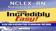 [New] PDF NCLEX-RN Questions and Answers Made Incredibly Easy (Nclexrn Questions   Answers Made