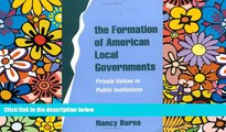 Full [PDF]  The Formation of American Local Governments: Private Values in Public Institutions