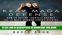 Best Seller Krav Maga Defense: How to Defend Yourself Against the 12 Most Common Unarmed Street