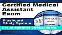 Read Now Certified Medical Assistant Exam Flashcard Study System: CMA Test Practice Questions