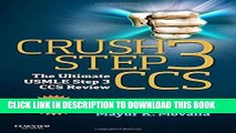 [New] Ebook Crush Step 3 CCS: The Ultimate USMLE Step 3 CCS Review, 1e Free Online