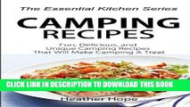 Read Now Camping Recipes: Fun, Delicious, and Uniqu Camping Recipes That Will Make Camping A Treat