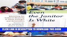 Read Now Even the Janitor Is White: Educating for Cultural Diversity in Small Colleges and