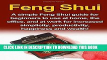 [Free Read] Feng Shui: A simple Feng Shui guide for beginners to use at home, the office, and at
