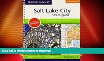 GET PDF  Rand McNally Street Guide: Salt Lake City (Rand McNally Salt Lake City Street Guide)  PDF