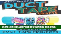 [Free Read] Duct Tape Crafts (3rd Edition): 67 Ultimate Duct Tape Crafts - For Purses, Wallets