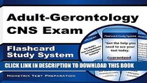 Read Now Adult-Gerontology CNS Exam Flashcard Study System: CNS Test Practice Questions   Review