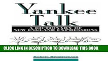 [Read] Ebook Yankee Talk: A Dictionary of New England Expressions (Dictionary of American Regional