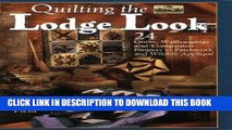 [Free Read] Quilting the Lodge Look: 24 Quilts, Wallhangings and Companion Projects in Patchwork