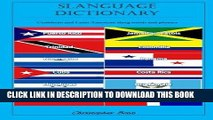 [Read] PDF Slanguage Dictionary: Caribbean and Latin American Slang Words and Phrases New Version