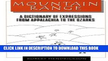 [Read] Ebook Mountain Range: A Dictionary of Expressions from Appalchia to the Ozarks (Dictionary