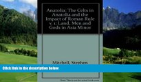 Big Deals  Anatolia: Land, Men, and Gods in Asia Minor Volume I: The Celts in Anatolia and the