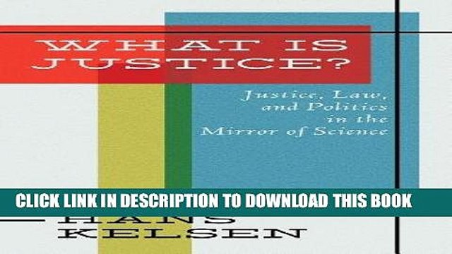 [PDF] What Is Justice: Justice, Law, and Politics in the Mirror of Science : Collected Essays Full