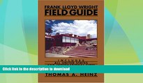 FAVORITE BOOK  Frank Lloyd Wright Field Guide: Includes All United States and International Sites