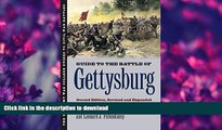READ BOOK  Guide to the Battle of Gettysburg: Second Edition, Revised and Expanded (U.S. Army War