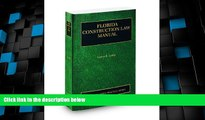 Big Deals  Florida Construction Law Manual, 2009-2010 ed. (Vol. 8, Florida Practice Series)  Full