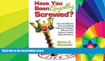 READ FULL  Have You Been Royally Screwed? How to Get What You Deserve By Making People and