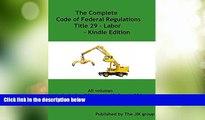 Big Deals  [OSHA]The Complete Code of Federal Regulations Title 29 - Labor - includes OSHA parts