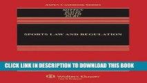 [PDF] Sports Law   Regulation: Cases Materials   Problems, Third Edition (Aspen Casebook) (Aspen