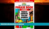 READ BOOK  The Traveler s Phrase Book: A Compendium of Commonly Used Phrases in French, German,