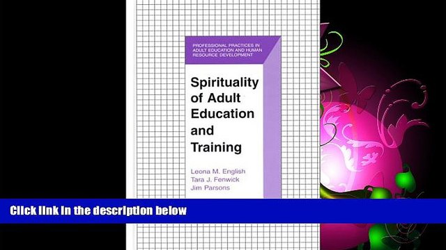 For you Spirituality of Adult Education and Training (The Professional Practices in Adult