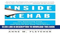 Ebook Inside Rehab: The Surprising Truth About Addiction Treatment--and How to Get Help That Works