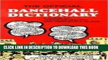 Read Now The Official Dancehall Dictionary: A Guide to Jamaican Dialect and Dancehall Slang by